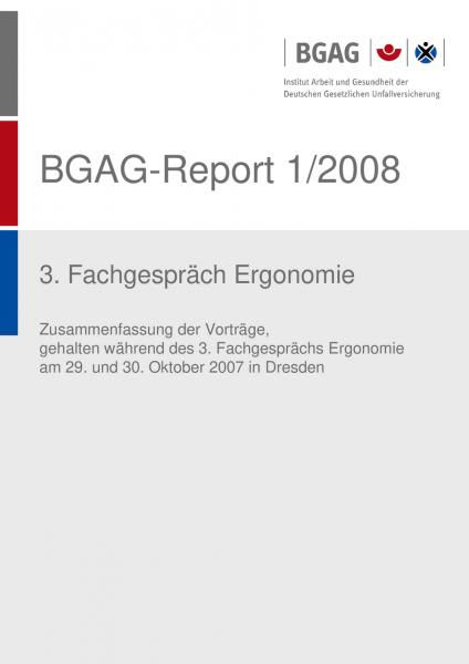 3. Fachgespräch Ergonomie, BGAG-Report 1/2008