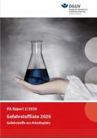 IFA Report 2/2020: Gefahrstoffliste 2020 - Gefahrstoffe am Arbeitsplatz