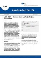 MGU-DOK - Dokumentieren, Wiederfinden, Verwenden. Aus der Arbeit des IFA Nr. 0288
