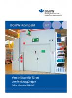 Verschlüsse für Türen von Notausgängen (BGHW-Kompakt, Merkblatt 67)
