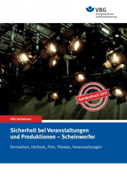 Sicherheit bei Produktionen und Veranstaltungen - Scheinwerfer; Fernsehen, Hörfunk, Film, Theater, V