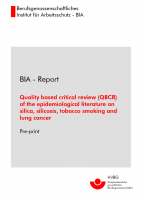 Quality based critical review (QBCR) of the epidemiological literature on silica, silicosis, tobacco smoking and cancer, BIA-Report