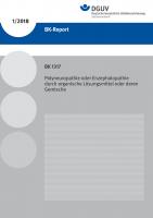 BK 1317 - Polyneuropathie oder Enzephalopathie durch organische Lösungsmittel oder deren Gemische (BK-Report 1/2018)