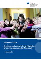 IAG-Report 2/2011: Schulische und außerschulische Präventionsprogramme gegen sexuellen Missbrauch (Literaturstudie)