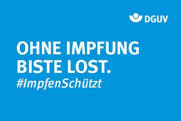 """Motiv #ImpfenSchützt, #ImpfenSchützt, """"Ohne Impfung biste lost"""" (DGUV)"""
