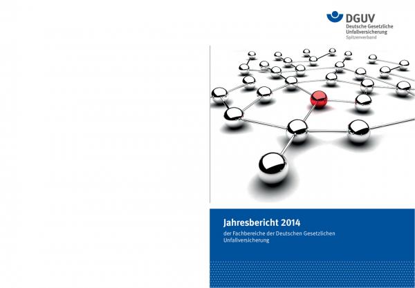 Jahresbericht 2014 der Fachbereiche der Deutschen Gesetzlichen Unfallversicherung