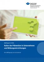 IAG Report 2/2016 Kultur der Prävention in Unternehmen und Bildungseinrichtungen