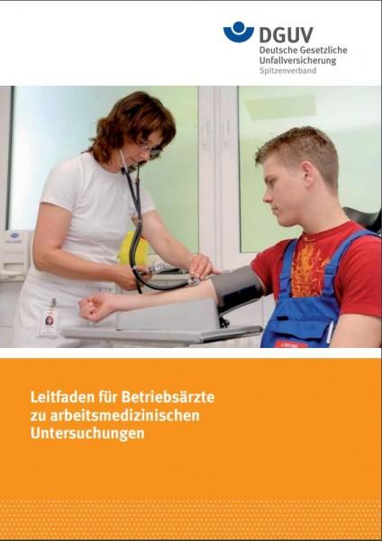 Leitfaden für Betriebsärzte zu arbeitsmedizinischen Untersuchungen