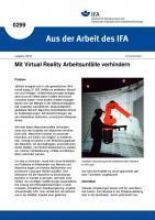 Mit Virtual Reality Arbeitsunfälle verhindern. Aus der Arbeit des IFA Nr. 0299