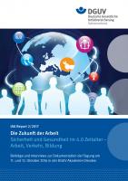 IAG Report 2/2017 Die Zukunft der Arbeit – Sicherheit und Gesundheit im 4.0 Zeitalter – Arbeit, Verkehr, Bildung