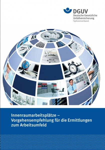 Innenraumarbeitsplätze - Vorgehensempfehlung für die Ermittlungen zum Arbeitsumfeld. Report der gewe