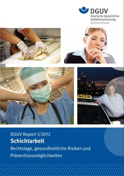 DGUV Report 1/2012 Schichtarbeit
