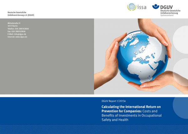 DGUV Report 1/2013e Calculating the International Return on Prevention för Companies: Costs and Bene