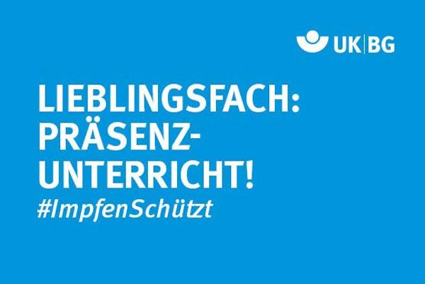 "Motiv #ImpfenSchützt, ""Lieblingsfach Präsenzunterricht."" (UK|BG)"