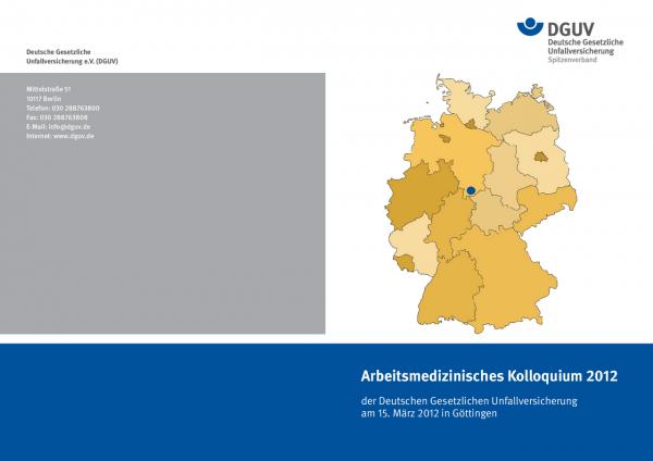 Arbeitsmedizinisches Kolloquium 2012 der Deutschen Gesetzlichen Unfallversicherung am 15. März 2012