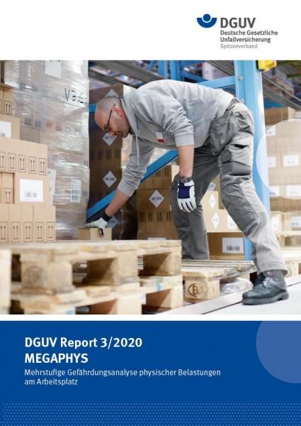 """DGUV Report 3/2020 """"MEGAPHYS - Mehrstufige Gefährdungsanalyse physicher Belastungen am Arbeitsplatz"""""""