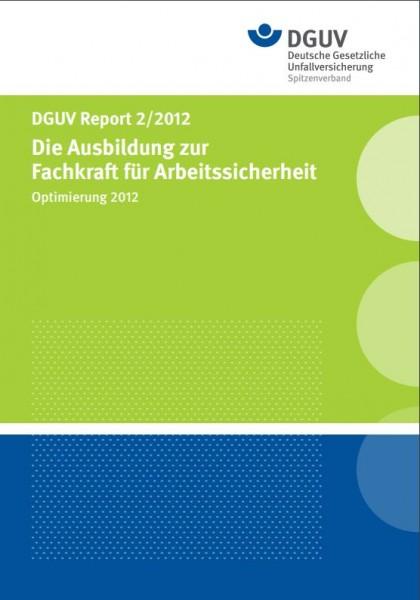 DGUV Report 2/2012 Die Ausbildung zur Fachkraft für Arbeitssicherheit