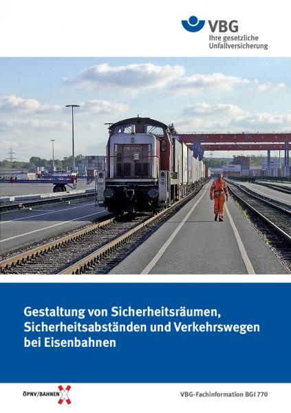 Gestaltung von Sicherheitsräumen, Sicherheitsabständen und Verkehrswegen bei Eisenbahnen