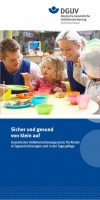 Sicher und gesund von klein auf – Gesetzlicher Unfallversicherungsschutz für Kinder in Tageseinrichtungen und in der Tagespflege
