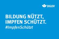 """Motiv #ImpfenSchützt """"Bildung nützt, Impfen schützt."""" (DGUV)"""