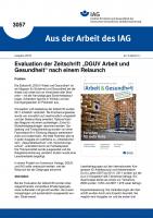 """Evaluation der Zeitschrift """"DGUV Arbeit und Gesundheit"""" nach einem Relaunch. Aus der Arbeit des IAG Nr. 3057"""