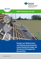 Einsatz von Seitenschutz und Seitenschutzsystemen sowie Randsicherungen als Schutzvorrichtungen bei Bauarbeiten