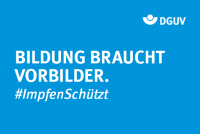 """Motiv #ImpfenSchützt """"Bildung braucht Vorbilder"""" (DGUV)"""