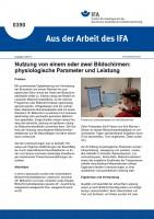 """Nutzung von einem oder zwei Bildschirmen an Büroarbeitsplätzen: physiologische Parameter und Leistung (""""Aus der Arbeit des IFA"""" Nr. 0390)"""
