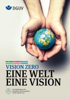 DGUV Jahrbuch Prävention 2014/2015                  Vision Zero: Eine Welt, eine Vision