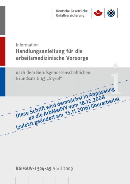 """Handlungsanleitung für arbeitsmedizinische Untersuchungen nach dem DGUV Grundsatz G 45 """"Styrol"""""""