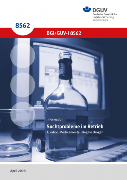 Suchtprobleme im Betrieb - Alkohol, Medikamente, illegale Drogen