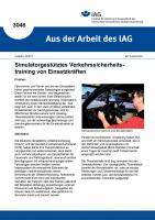 Simulatorgestütztes Verkehrssicherheitstraining von Einsatzkräften. Aus der Arbeit des IAG Nr. 3046