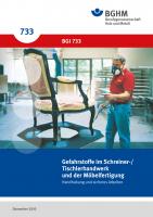 Gefahrstoffe im Schreiner-/Tischlerhandwerk und der Möbelfertigung