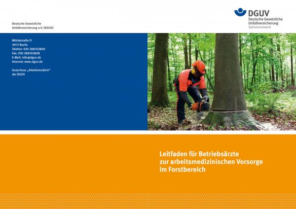 Leitfaden für Betriebsärzte zur arbeitsmedizinischen Vorsorge im Forstbereich