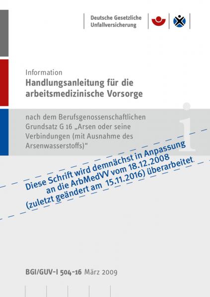 """Handlungsanleitung für arbeitsmedizinische Untersuchungen nach dem DGUV Grundsatz G 16 """"Arsen oder s"""