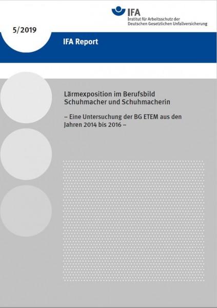 IFA Report 5/2019: Lärmexposition im Berufsbild Schuhmacher und Schuhmacherin