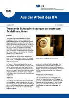 Trennende Schutzeinrichtungen an ortsfesten Schleifmaschinen (Aus der Arbeit des IFA Nr. 0336)