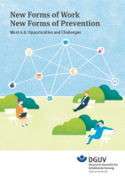 New Forms of Work. New Forms of Prevention. Work 4.0: Opportunities and Challenges