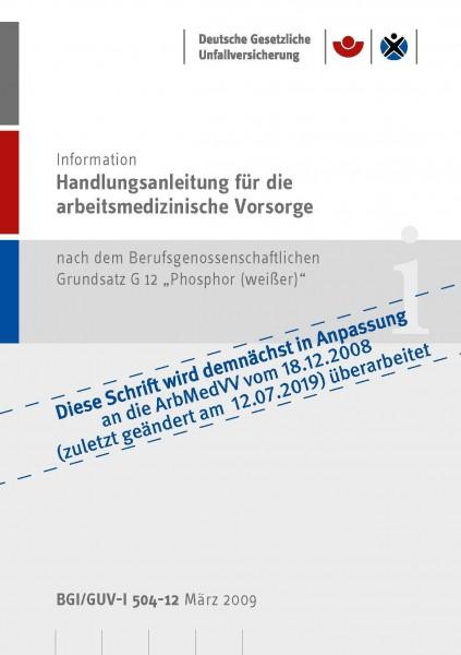 """Handlungsanleitung für arbeitsmedizinische Untersuchungen nach dem DGUV Grundsatz G 12 """"Phosphor (we"""