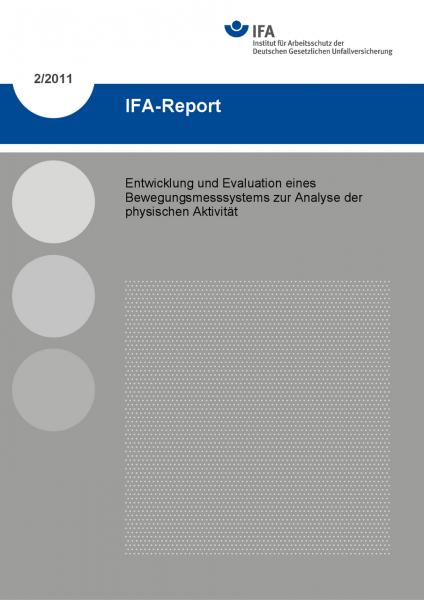 Entwicklung und Evaluation eines Bewegungsmesssystems zur Analyse der physischen Aktivität. IFA-Repo