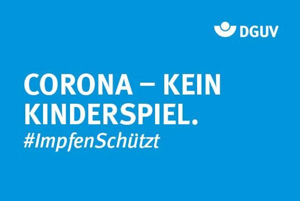 """Motiv #ImpfenSchützt, """"Corona - Kein Kinderspiel"""" (DGUV)"""