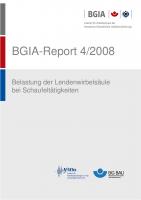 Belastung der Lendenwirbelsäule bei Schaufeltätigkeiten, BGIA-Report 4/2008