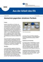 Atemschutz gegenüber ultrafeinen Partikeln. Aus der Arbeit des IFA Nr. 0233