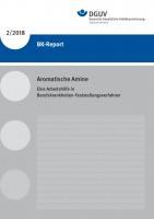 Aromatische Amine – Eine Arbeitshilfe in Berufskrankheiten-Ermittlungsverfahren (BK-Report 2/2018)