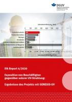 IFA Report 4/2020: Exposition von Beschäftigten gegenüber solarer UV-Strahlung: Ergebnisse des Projekts mit GENESIS-UV