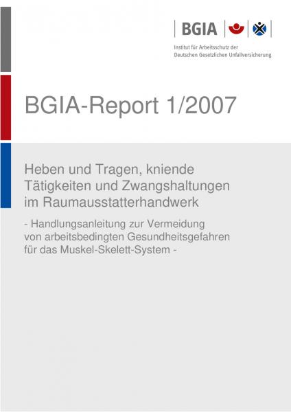 Heben und Tragen, kniende Tätigkeiten und Zwangshaltungen im Raumausstatterhandwerk, BGIA-Report 1/2