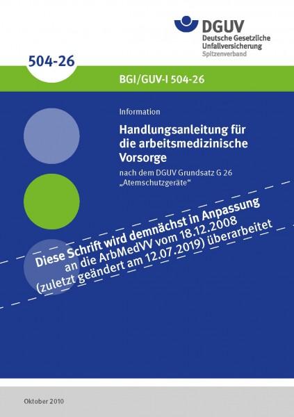 """Handlungsanleitung für arbeitsmedizinische Untersuchungen nach dem DGUV Grundsatz G 26 """"Atemschutzge"""