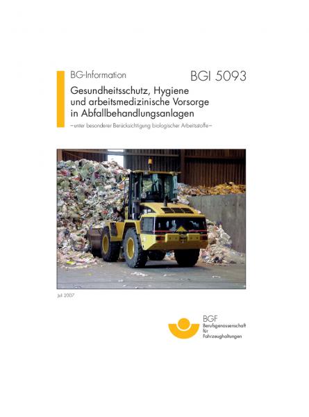 Gesundheitsschutz, Hygiene und arbeitsmedizinische Vorsorge in Abfallbehandlungsanlagen