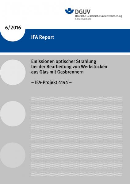 Emissionen optischer Strahlung bei der Bearbeitung von Werkstücken aus Glas mit Gasbrennern (IFA Rep