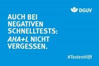 """Motiv #TestenHilft, """"Auch bei negativen Schnelltests: AHA + L nicht vergessen"""" (DGUV)"""